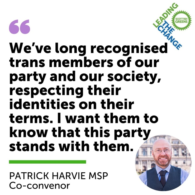'We've long recognised trans members of our party and our society, respecting their identities on their terms. I want them to know that this party stands with them.' (Patrick Harvie)